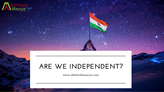 Are We Independent ?
